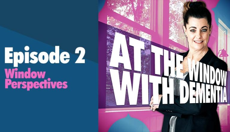 At the Window with Dementia Podcast - Episode 2
